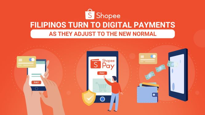 As Filipinos Adjust to the New Normal, Shopee sees Growth In Digital Payments